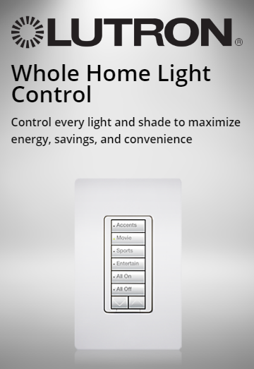 Lutron Whole Home Lighting Control